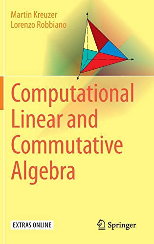 9783319435992: Computational Linear and Commutative Algebra