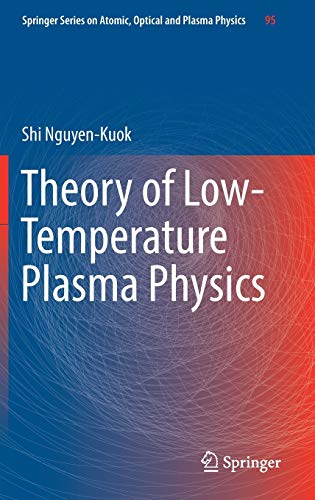 9783319437194: Theory of Low-Temperature Plasma Physics (Springer Series on Atomic, Optical, and Plasma Physics)