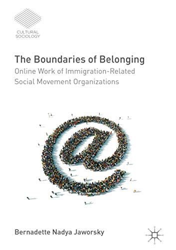 9783319437460: The Boundaries of Belonging: Online Work of Immigration-Related Social Movement Organizations (Cultural Sociology)