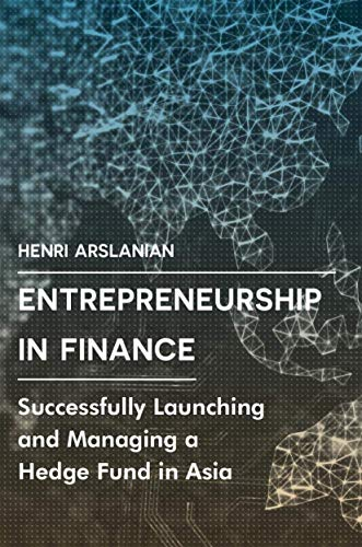 9783319439129: Entrepreneurship in Finance: Successfully Launching and Managing a Hedge Fund in Asia