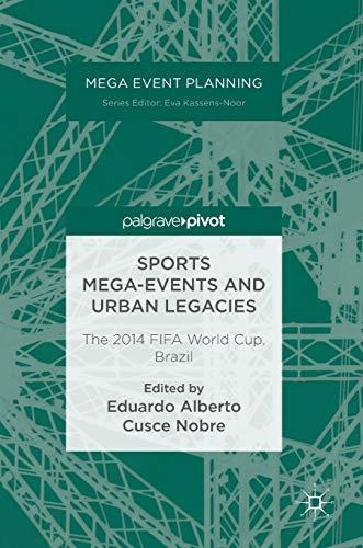9783319440118: Sports Mega-Events and Urban Legacies: The 2014 FIFA World Cup, Brazil (Mega Event Planning)