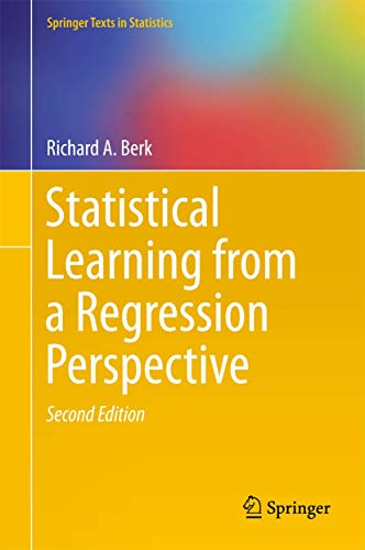 9783319440477: Statistical Learning from a Regression Perspective (Springer Texts in Statistics)