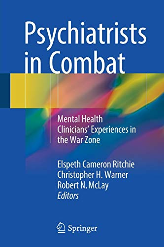 9783319441160: Psychiatrists in Combat: Mental Health Clinicians' Experiences in the War Zone