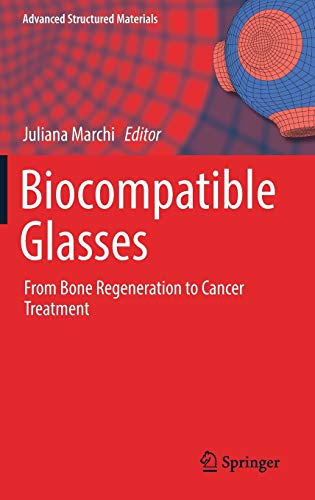 9783319442471: Biocompatible Glasses: From Bone Regeneration to Cancer Treatment (Advanced Structured Materials)