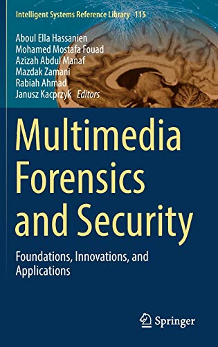 9783319442686: Multimedia Forensics and Security: Foundations, Innovations, and Applications (Intelligent Systems Reference Library)