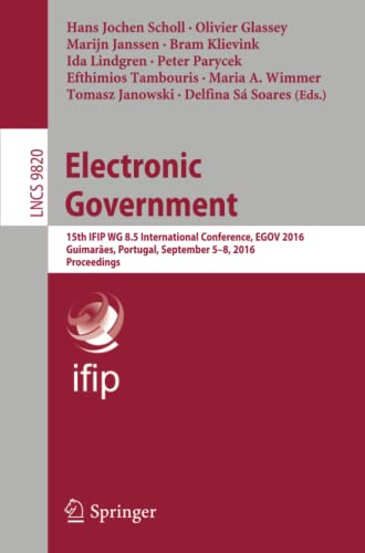 9783319444208: Electronic Government: 15th IFIP WG 8.5 International Conference, EGOV 2016, Guimarães, Portugal, September 5-8, 2016, Proceedings (Lecture Notes in Computer Science)
