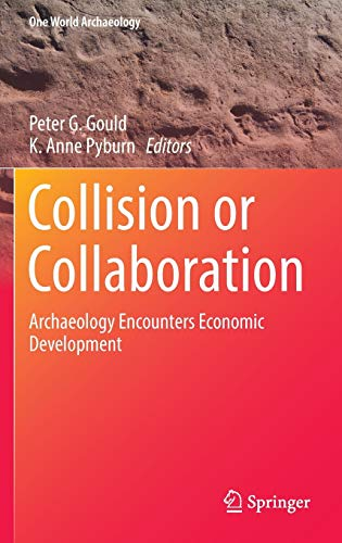 9783319445144: Collision or Collaboration: Archaeology Encounters Economic Development (One World Archaeology)