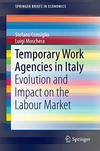 9783319445397: Temporary Work Agencies in Italy: Evolution and Impact on the Labour Market (SpringerBriefs in Economics)