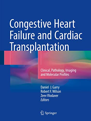 9783319445755: Congestive Heart Failure and Cardiac Transplantation: Clinical, Pathology, Imaging and Molecular Profiles