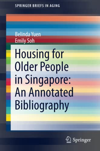 9783319447537: Housing for Older People in Singapore: An Annotated Bibliography (SpringerBriefs in Aging)
