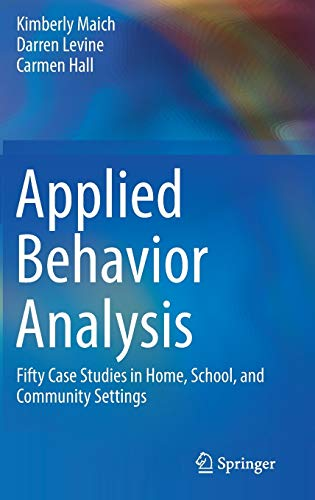9783319447926: Applied Behavior Analysis: Fifty Case Studies in Home, School, and Community Settings