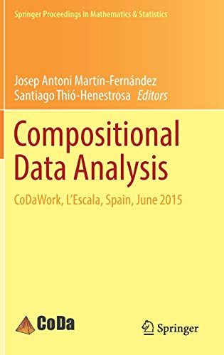 Compositional Data Analysis: CoDaWork, L?Escala, Spain, June 2015 (Springer Proceedings in ...