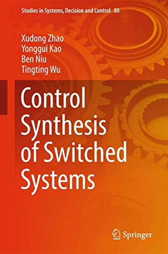 9783319448282: Control Synthesis of Switched Systems (Studies in Systems, Decision and Control)