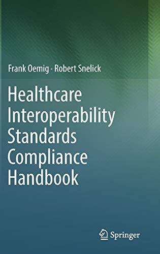 9783319448374: Healthcare Interoperability Standards Compliance Handbook: Conformance and Testing of Healthcare Data Exchange Standards