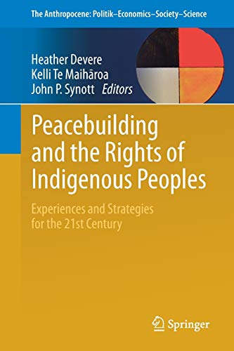 9783319450094: Peacebuilding and the Rights of Indigenous Peoples: Experiences and Strategies for the 21st Century (The Anthropocene: Politik―Economics―Society―Science)