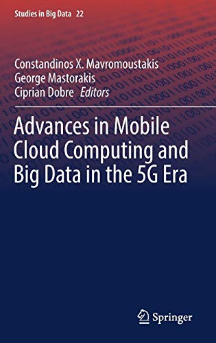 9783319451435: Advances in Mobile Cloud Computing and Big Data in the 5G Era (Studies in Big Data)