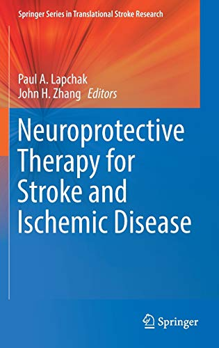 Neuroprotective Therapy for Stroke and Ischemic Disease (Hardback)