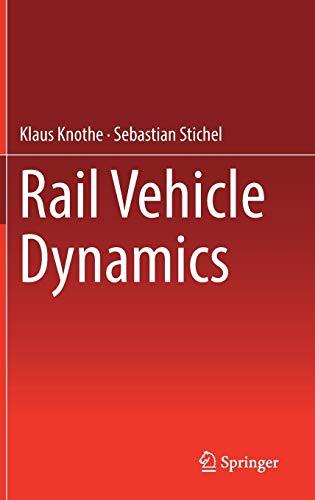 Rail Vehicle Dynamics: Klaus Knothe