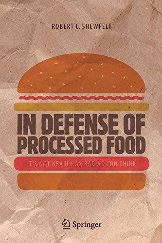 In Defense of Processed Food: