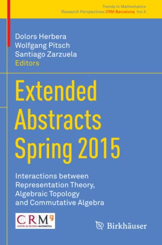 9783319454405: Extended Abstracts Spring 2015: Interactions between Representation Theory, Algebraic Topology and Commutative Algebra (Trends in Mathematics)