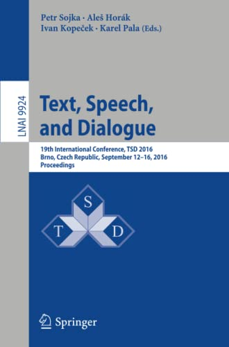 9783319455099: Text, Speech, and Dialogue: 19th International Conference, TSD 2016, Brno, Czech Republic, September 12-16, 2016, Proceedings (Lecture Notes in Computer Science)