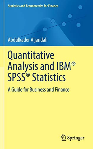 9783319455273: Quantitative Analysis and IBM® SPSS® Statistics: A Guide for Business and Finance (Statistics and Econometrics for Finance)