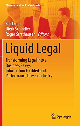 9783319458670: Liquid Legal: Transforming Legal into a Business Savvy, Information Enabled and Performance Driven Industry (Management for Professionals)