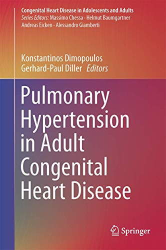 9783319460260: Pulmonary Hypertension in Adult Congenital Heart Disease (Congenital Heart Disease in Adolescents and Adults)