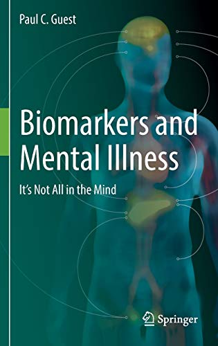 Biomarkers and Mental Illness: It's Not All: Paul C. Guest
