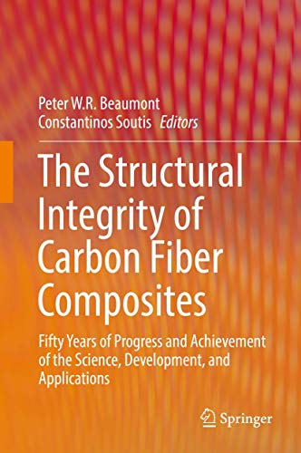 9783319461182: The Structural Integrity of Carbon Fiber Composites: Fifty Years of Progress and Achievement of the Science, Development, and Applications
