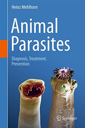 9783319464022: Animal Parasites: Diagnosis, Treatment, Prevention