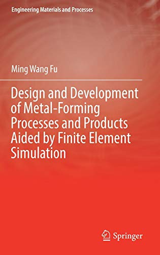 Design and Development of Metal-Forming Processes and: Ming Wang Fu