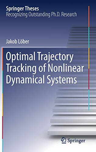 9783319465739: Optimal Trajectory Tracking of Nonlinear Dynamical Systems (Springer Theses)