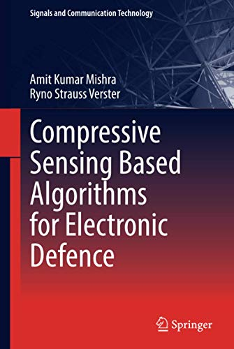 9783319466989: Compressive Sensing Based Algorithms for Electronic Defence (Signals and Communication Technology)