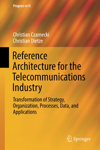 Reference Architecture for the Telecommunications Industry.: Czarnecki, C. et