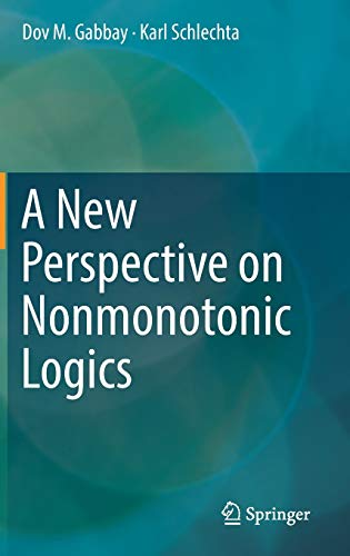 9783319468150: A New Perspective on Nonmonotonic Logics