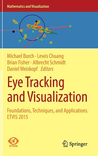 9783319470238: Eye Tracking and Visualization: Foundations, Techniques, and Applications. ETVIS 2015 (Mathematics and Visualization)