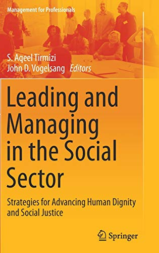 9783319470443: Leading and Managing in the Social Sector: Strategies for Advancing Human Dignity and Social Justice (Management for Professionals)
