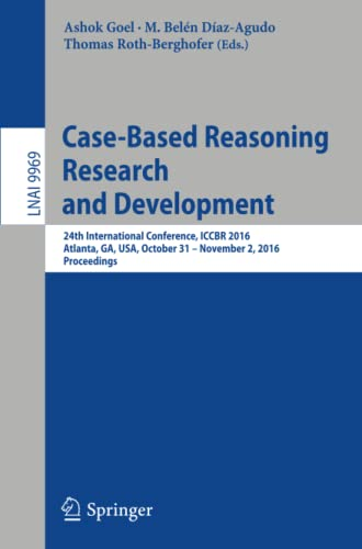 Case-Based Reasoning Research and Development: 24th International Conference, ICCBR 2016, Atlanta, ...