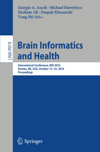 9783319471020: Brain Informatics and Health: International Conference, BIH 2016, Omaha, NE, USA, October 13-16, 2016 Proceedings (Lecture Notes in Computer Science)