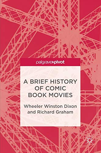 9783319471839: A Brief History of Comic Book Movies