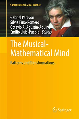 9783319473369: The Musical-Mathematical Mind: Patterns and Transformations (Computational Music Science)