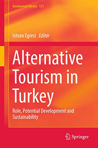9783319475356: Alternative Tourism in Turkey: Role, Potential Development and Sustainability (GeoJournal Library)
