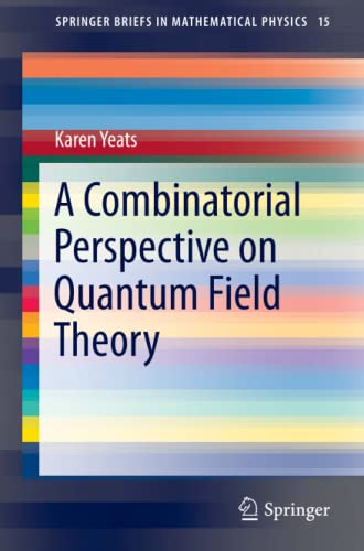 9783319475509: A Combinatorial Perspective on Quantum Field Theory (SpringerBriefs in Mathematical Physics)