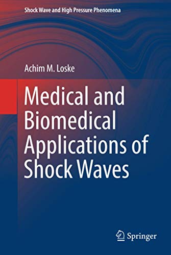 9783319475684: Medical and Biomedical Applications of Shock Waves (Shock Wave and High Pressure Phenomena)