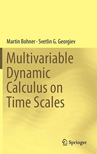 9783319476193: Multivariable Dynamic Calculus on Time Scales