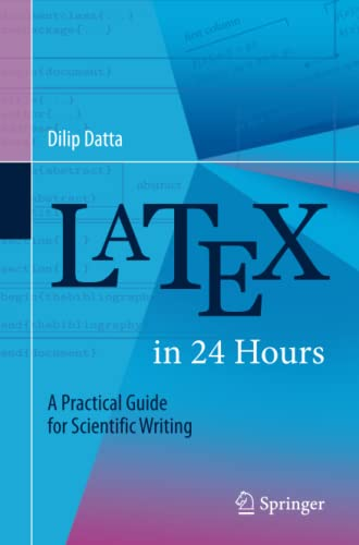 9783319478302: LaTeX in 24 Hours: A Practical Guide for Scientific Writing