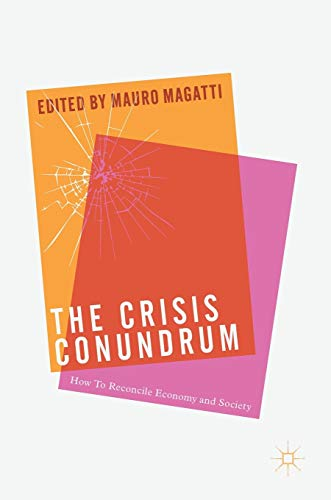 9783319478630: The Crisis Conundrum: How To Reconcile Economy And Society