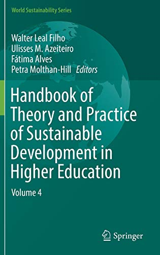 Handbook of Theory and Practice of Sustainable Development in Higher Education: Walter Leal Filho