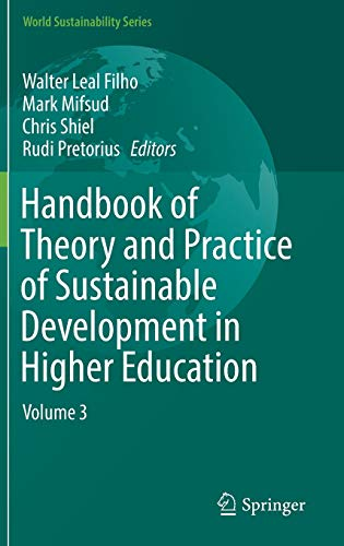 9783319478944: Handbook of Theory and Practice of Sustainable Development in Higher Education: Volume 3 (World Sustainability Series)